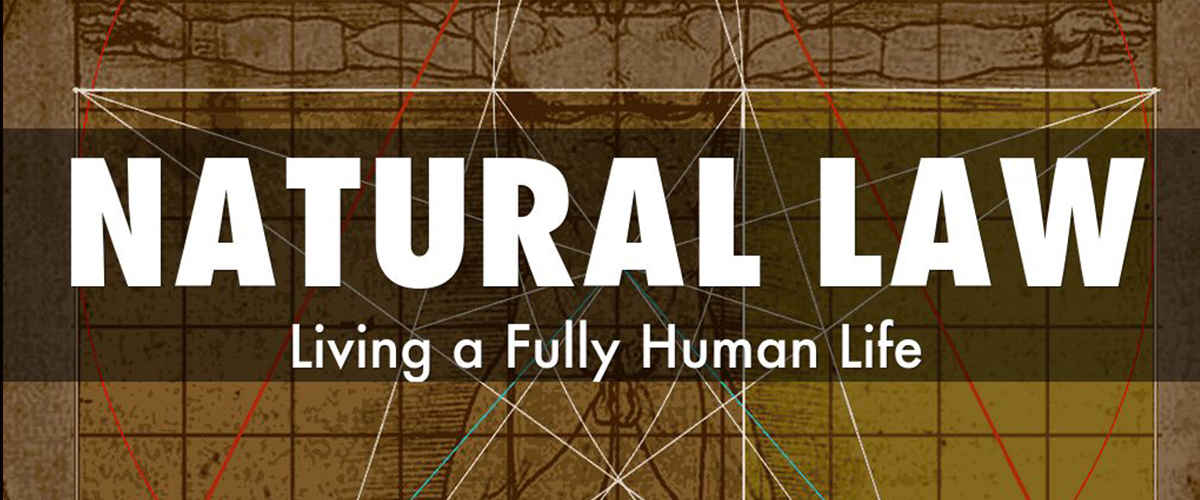 The Natural Law: A Guide for How to Be Human